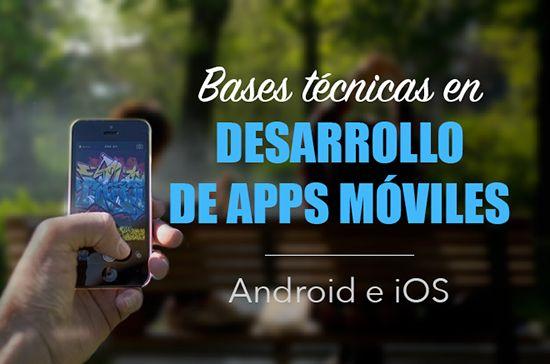 Desarrollo de aplicaciones móviles: Bases técnicas para hacer una app