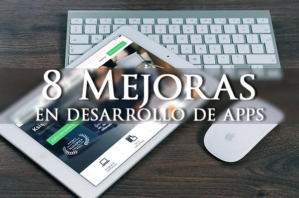 8 Mejoras para el desarrollo de apps móviles